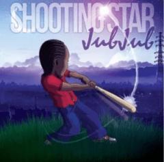 Jub Jub - Shooting Star